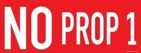 NO Prop #1!